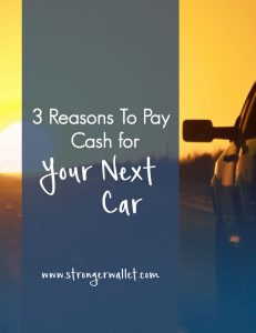 3 Reasons To Pay Cash For Your Next Car