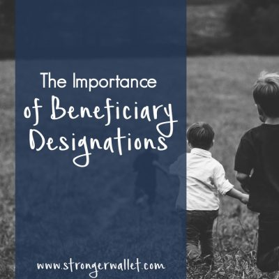 The Importance of Beneficiary Designations
