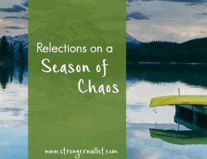 Reflections on a Season of Chaos