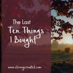 The Last 10 Things I Bought